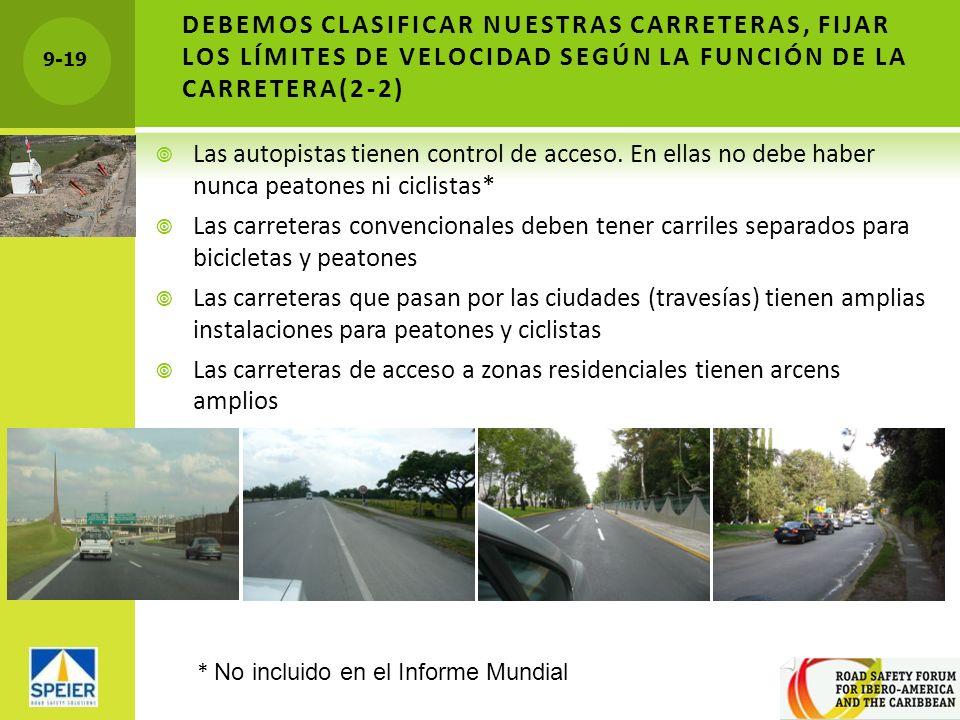 9-19 DEBEMOS CLASIFICAR NUESTRAS CARRETERAS, FIJAR LOS LÍMITES DE VELOCIDAD SEGÚN LA FUNCIÓN DE LA CARRETERA(2-2) Las autopistas tienen control de acc