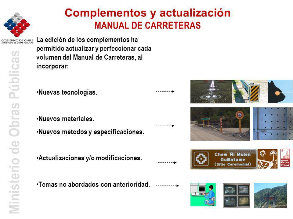 Ministerio de Obras Públicas Complementos y actualización MANUAL DE CARRETERAS La edición de los complementos ha permitido actualizar y perfeccionar c
