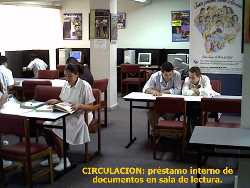 CIRCULACION: préstamo interno de documentos en sala de lectura.