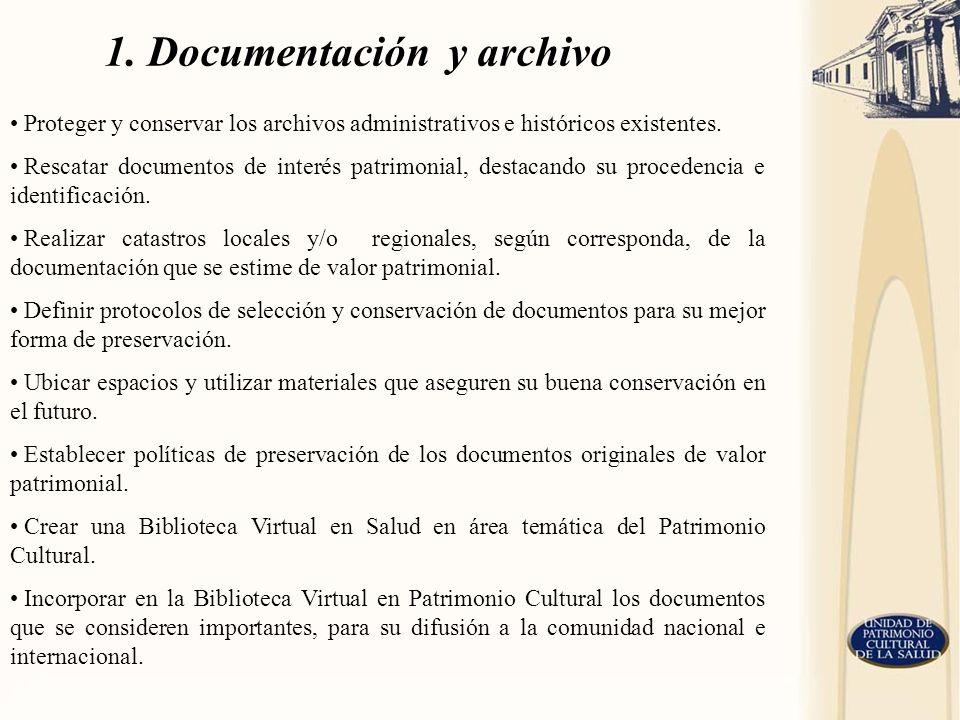 Proteger y conservar los archivos administrativos e históricos existentes. Rescatar documentos de interés patrimonial, destacando su procedencia e ide