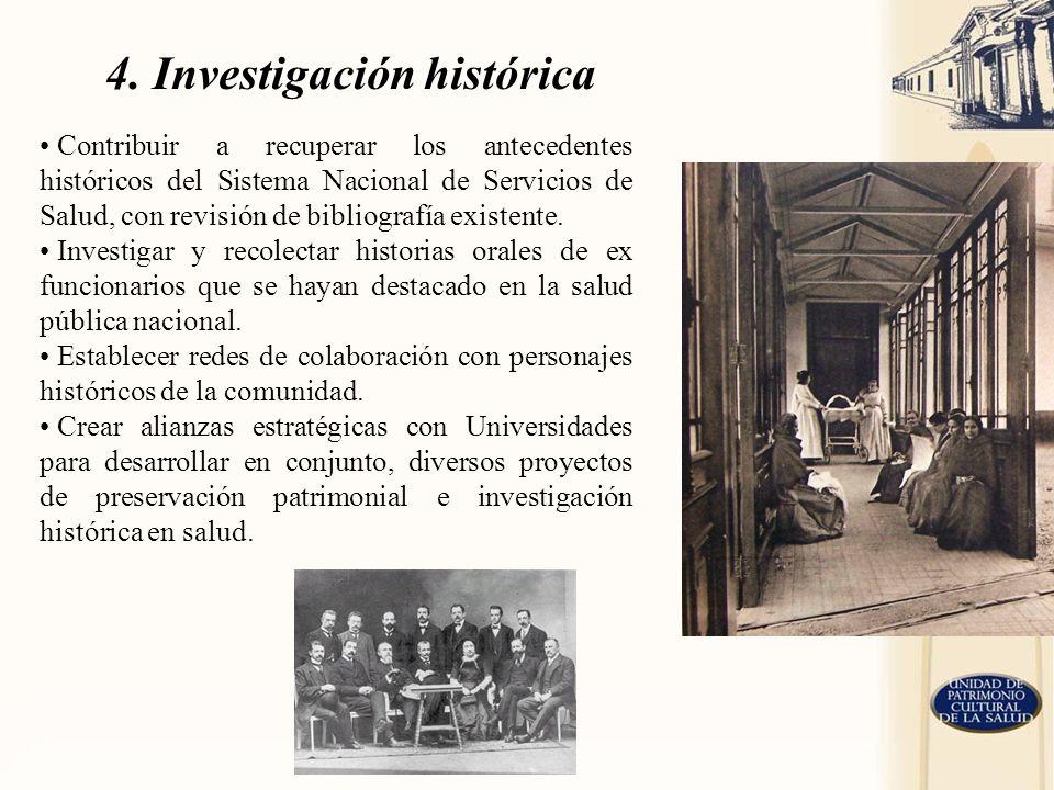 4. Investigación histórica Contribuir a recuperar los antecedentes históricos del Sistema Nacional de Servicios de Salud, con revisión de bibliografía