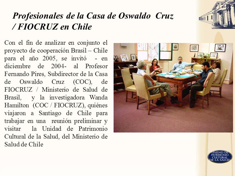 Con el fin de analizar en conjunto el proyecto de cooperación Brasil – Chile para el año 2005, se invitó - en diciembre de 2004- al Profesor Fernando