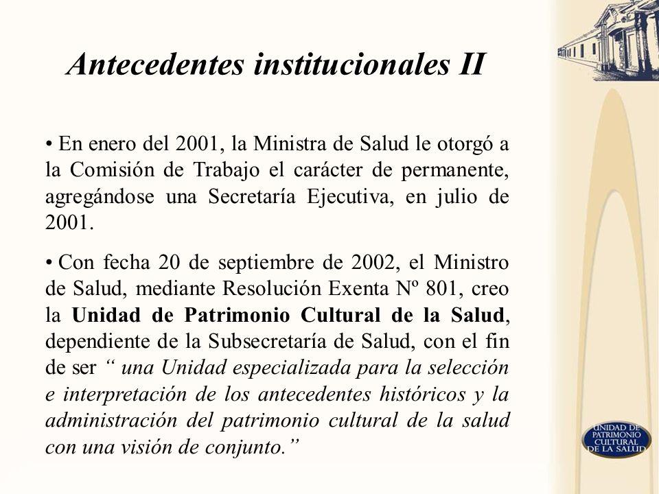 En enero del 2001, la Ministra de Salud le otorgó a la Comisión de Trabajo el carácter de permanente, agregándose una Secretaría Ejecutiva, en julio d