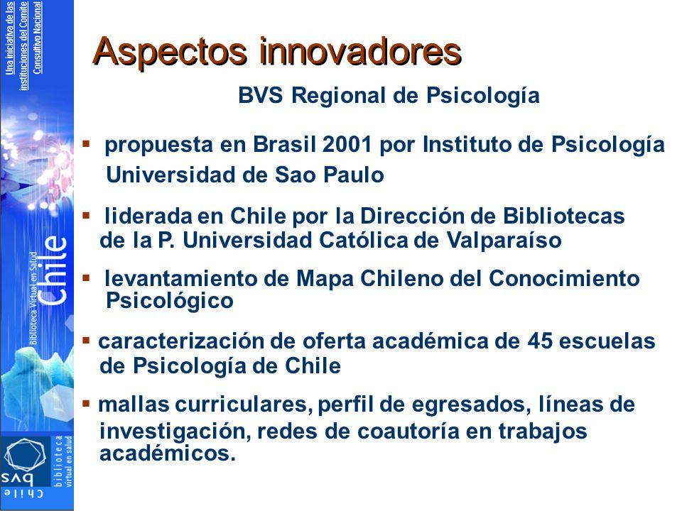 Aspectos innovadores BVS Regional de Psicología propuesta en Brasil 2001 por Instituto de Psicología Universidad de Sao Paulo liderada en Chile por la Dirección de Bibliotecas de la P.