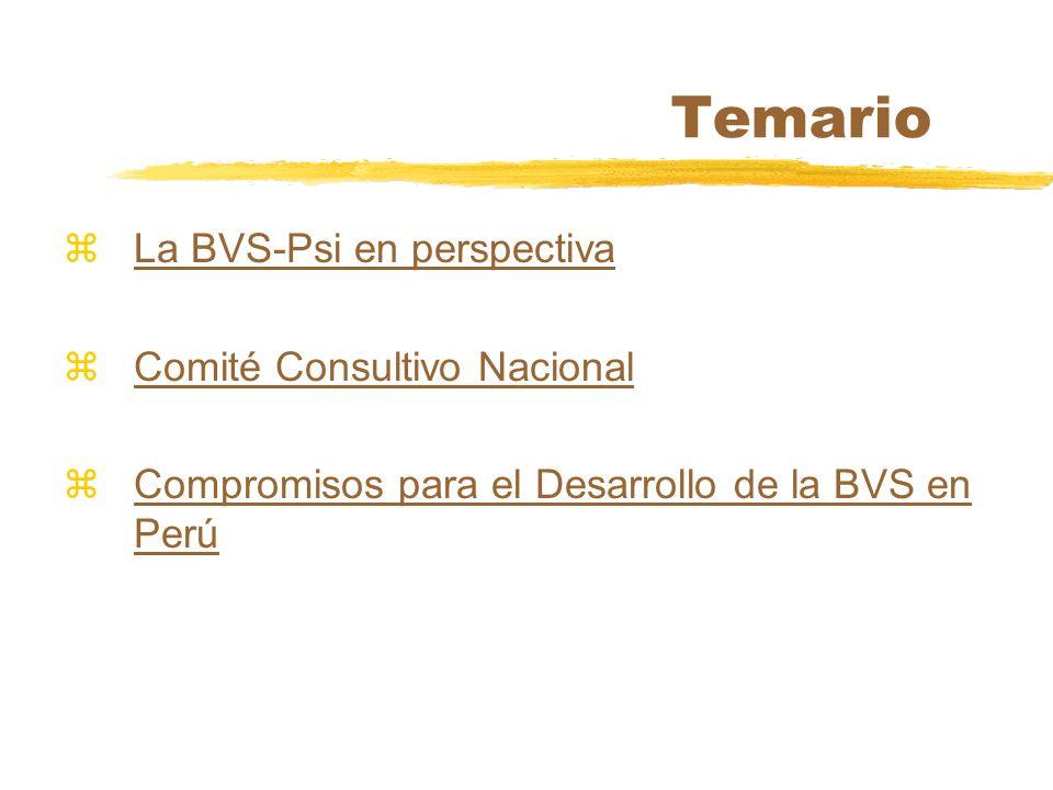 Temario zLa BVS-Psi en perspectiva zComité Consultivo NacionalComité Consultivo Nacional zCompromisos para el Desarrollo de la BVS en PerúCompromisos