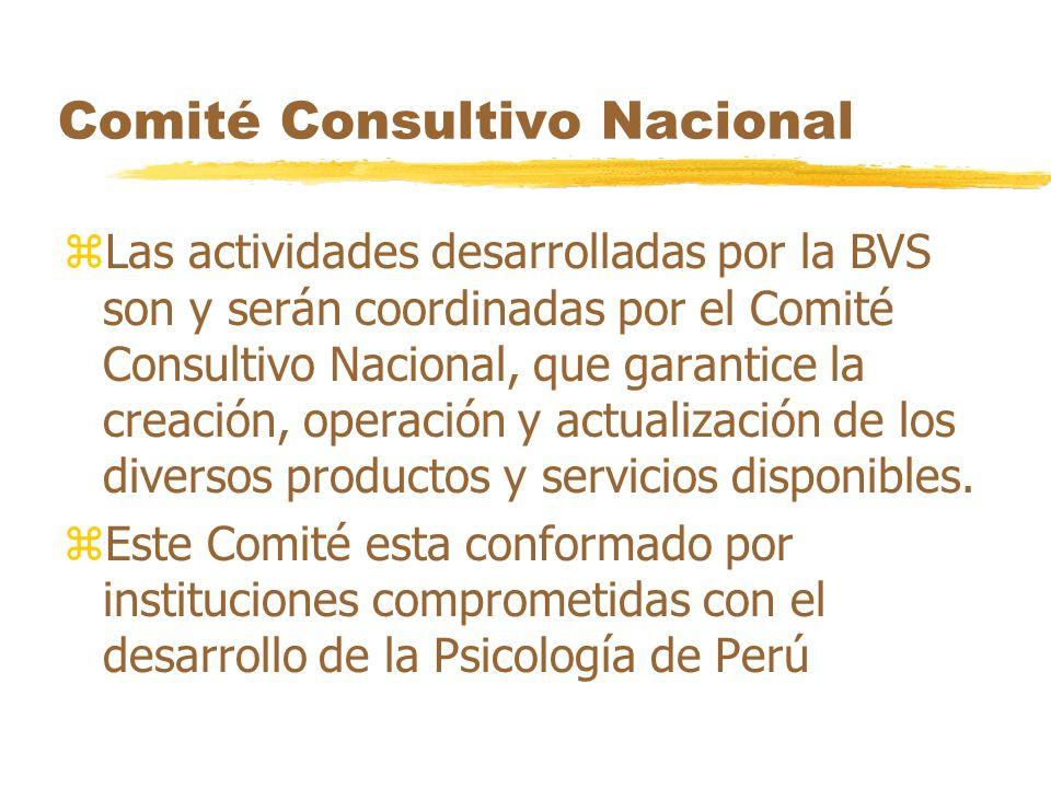 Comité Consultivo Nacional zLas actividades desarrolladas por la BVS son y serán coordinadas por el Comité Consultivo Nacional, que garantice la creac