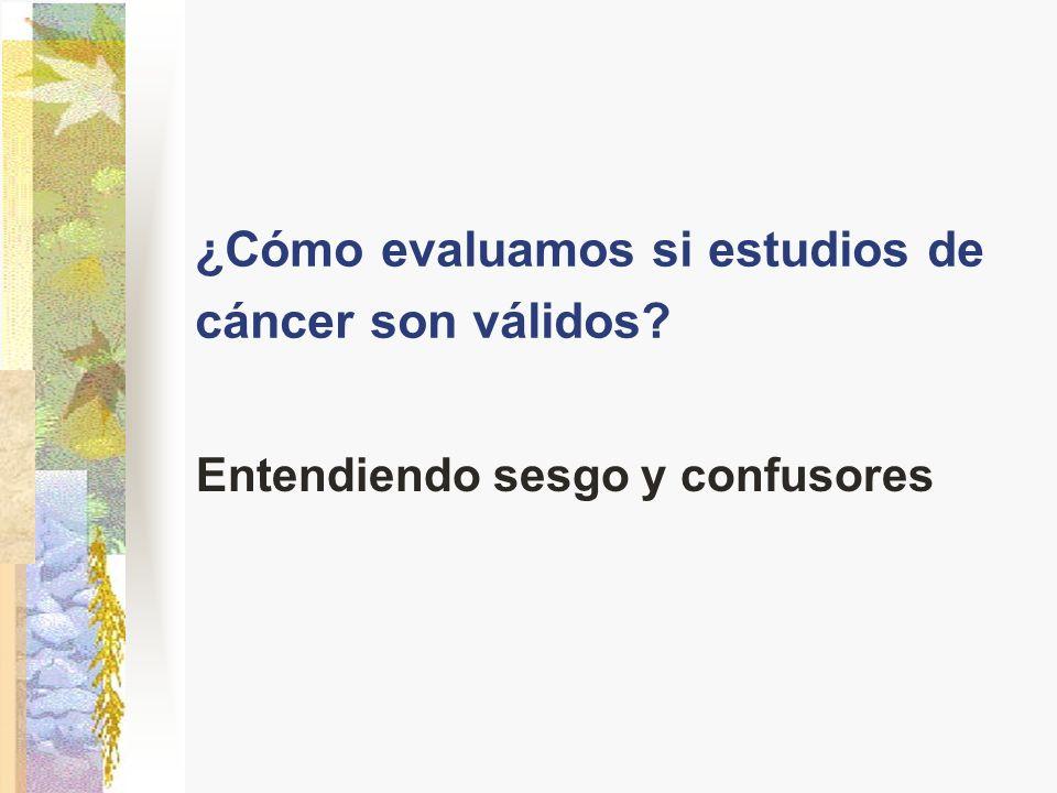 ¿Cómo evaluamos si estudios de cáncer son válidos? Entendiendo sesgo y confusores
