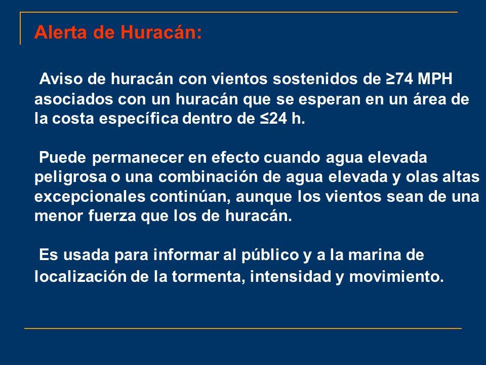 Alerta de Huracán: Aviso de huracán con vientos sostenidos de 74 MPH asociados con un huracán que se esperan en un área de la costa específica dentro