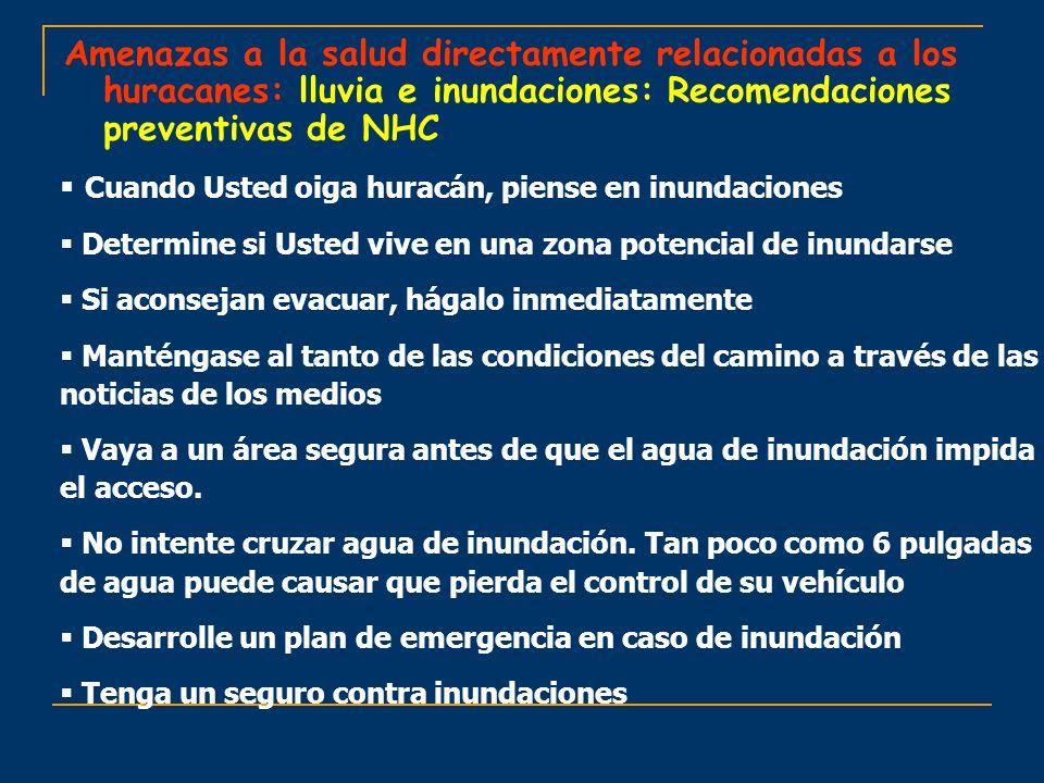 Amenazas a la salud directamente relacionadas a los huracanes: lluvia e inundaciones: Recomendaciones preventivas de NHC Cuando Usted oiga huracán, pi
