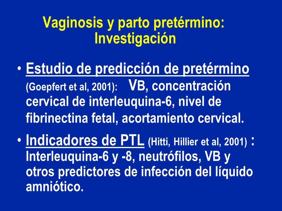 Vaginosis y parto pretérmino: Investigación Estudio de predicción de pretérmino (Goepfert et al, 2001): V B, concentración cervical de interleuquina-6