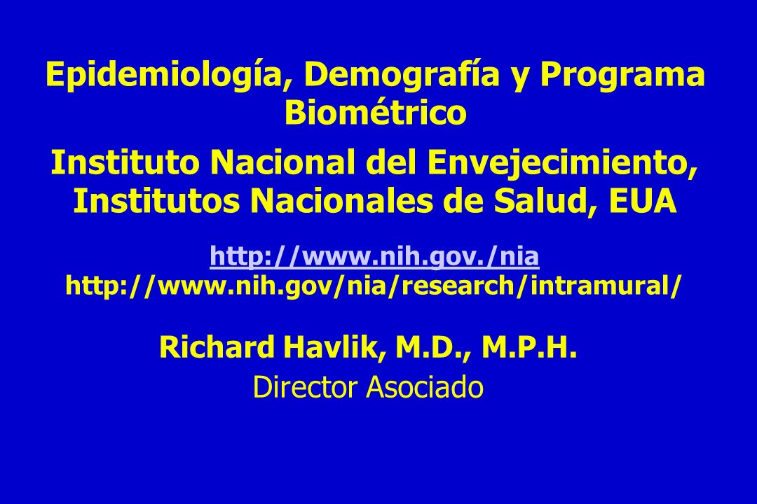 Objetivos de aprendizaje: Familiarizarse con los programas epidemiológicos del Instituto Nacional sobre envejecimiento (INE) Entender las investigaciones conducidas por el programa de epidemiología, demografía, y biometría (PEDB), como parte del Programa de Investigación intramuros.