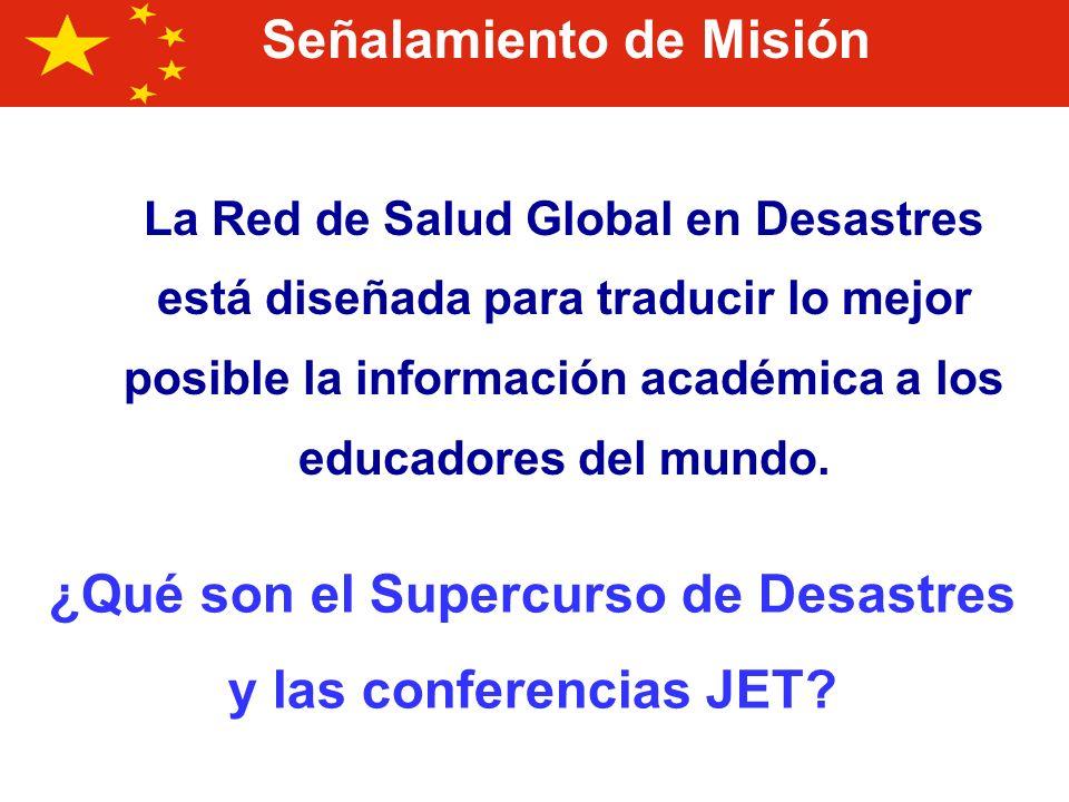 ¿Qué es el Supercurso de Desastres? ¿Qué es una conferencia JET? http://www.pitt.edu/~super1