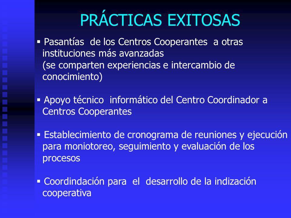 PRÁCTICAS EXITOSAS Pasantías de los Centros Cooperantes a otras instituciones más avanzadas (se comparten experiencias e intercambio de conocimiento)