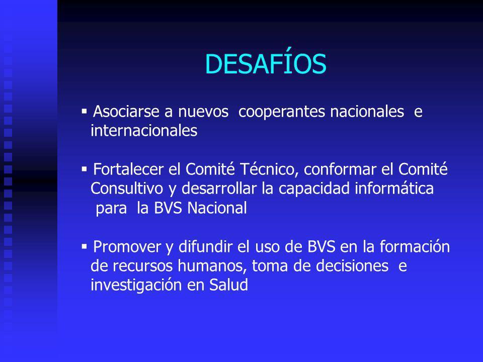 DESAFÍOS Asociarse a nuevos cooperantes nacionales e internacionales Fortalecer el Comité Técnico, conformar el Comité Consultivo y desarrollar la cap