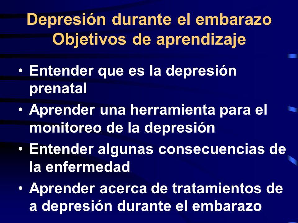 Objetivos a alcanzar Depresión durante el embarazo Ser capaces de reconocer la depresión durante el embarazo Conocer los factores de riesgo para la depresión durante el embarazo Conocer algunos costos de la enfermedad para la madre y el hijo Entender los tratamientos de la enfermedad