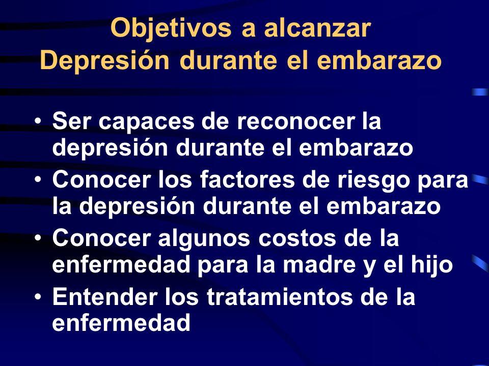 Consecuencias de la depresión durante el embarazo Dos grupos de consecuencias necesitan ser identificadas para la depresión durante el embarazo A.