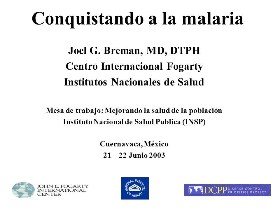 Conquistando a la malaria Carga Ecología y manifestaciones Éxito Control Investigación y entrenamiento