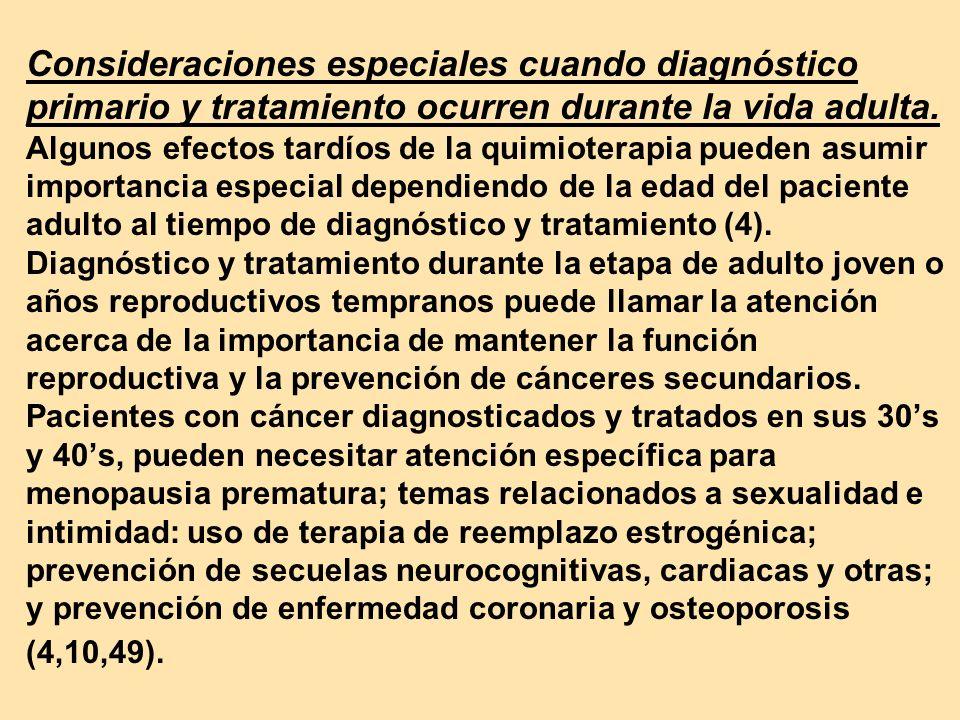 Consideraciones especiales cuando diagnóstico primario y tratamiento ocurren durante la vida adulta.