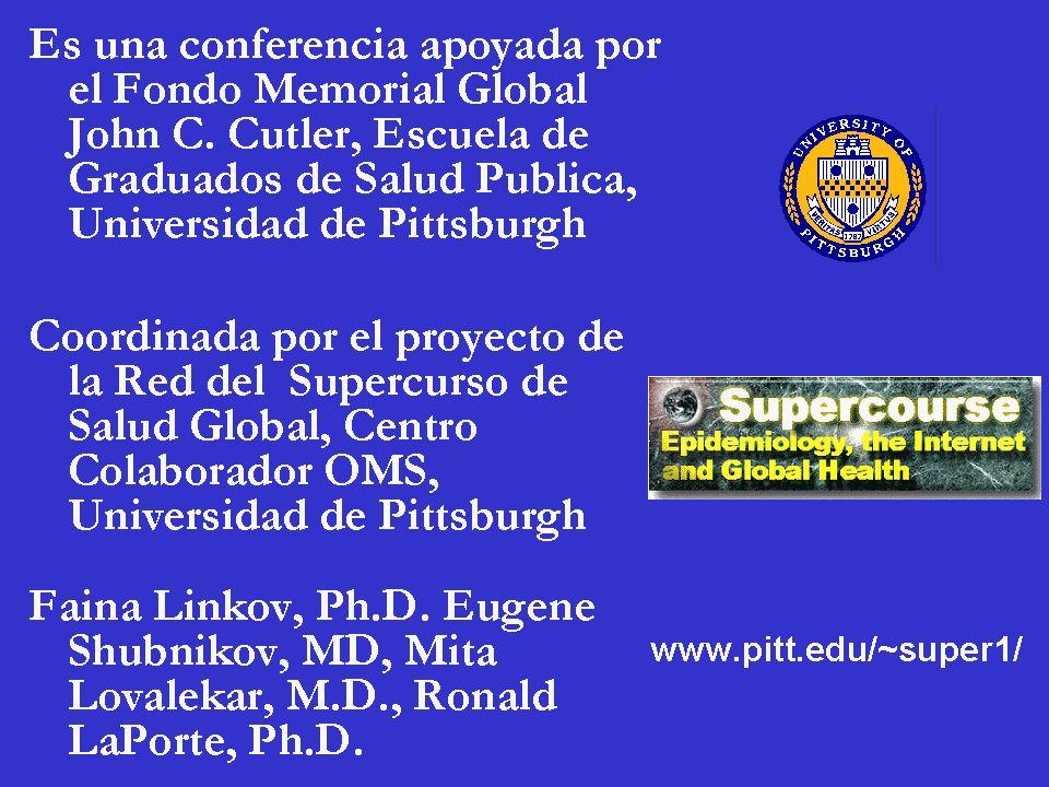 Es una conferencia apoyada por el Fondo Memorial Global John C. Cutler, Escuela de Graduados de Salud Pública, Universidad de Pittsburgh Coordinada po