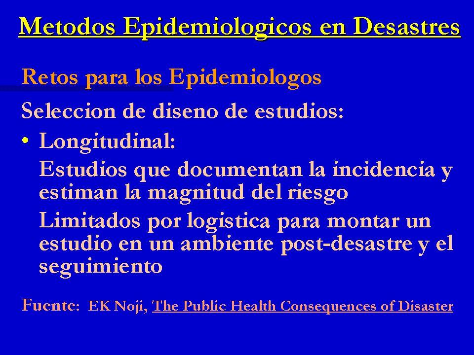 Retos para los Epidemiólogos Selección de diseño de estudios: Longitudinal: Longitudinal: Estudios que documentan la incidencia y estiman la magnitud