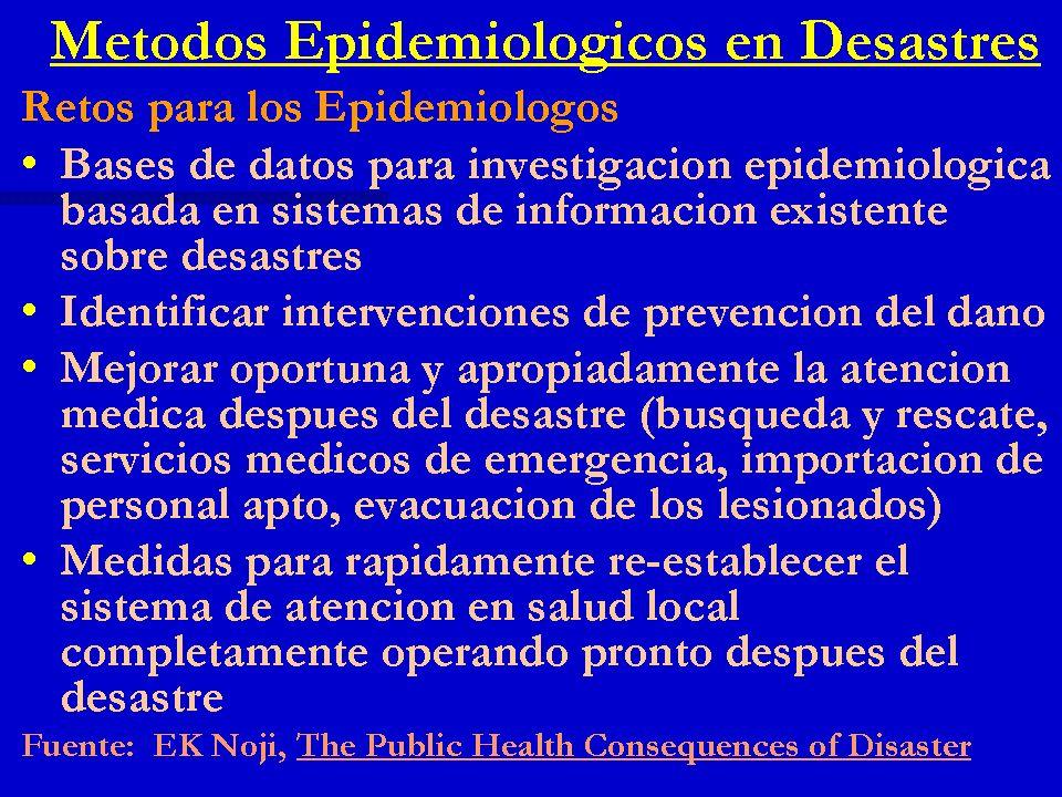 Métodos Epidemiológicos en Desastres Retos para los Epidemiólogos Bases de datos para investigación epidemiológica basada en sistemas de información e