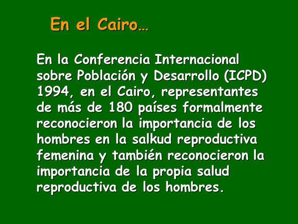 En la Conferencia Internacional sobre Población y Desarrollo (ICPD) 1994, en el Cairo, representantes de más de 180 países formalmente reconocieron la