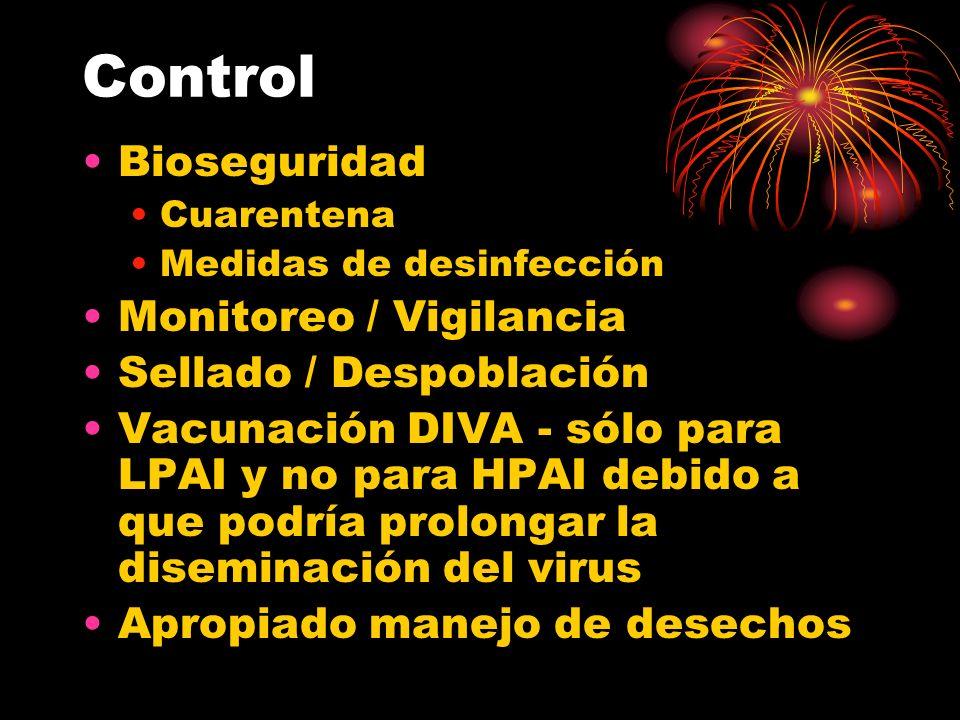 Control Bioseguridad Cuarentena Medidas de desinfección Monitoreo / Vigilancia Sellado / Despoblación Vacunación DIVA - sólo para LPAI y no para HPAI