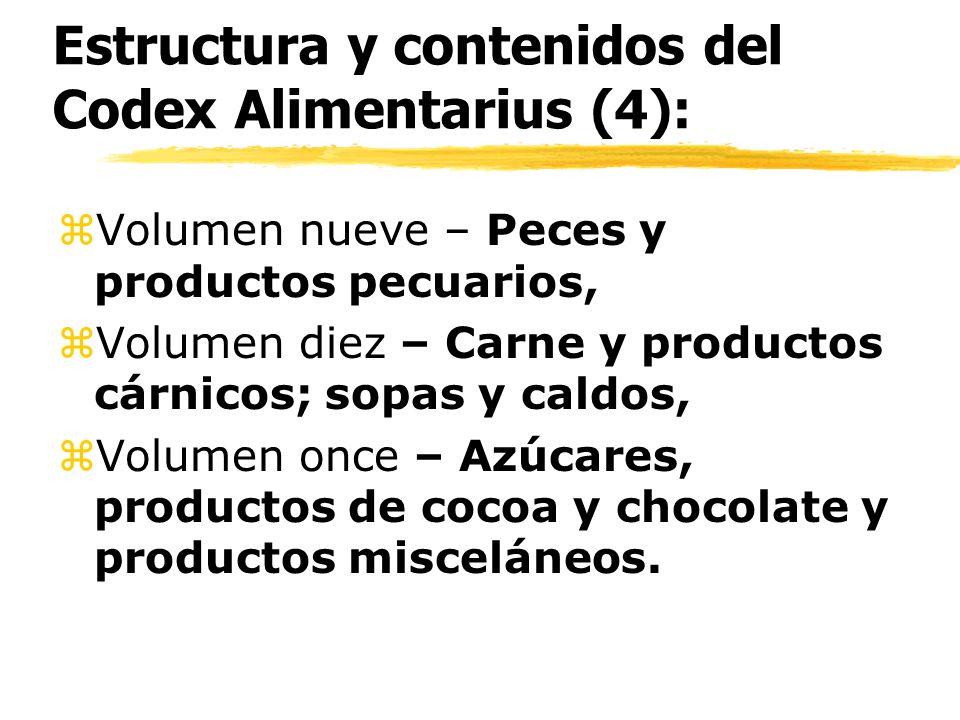 Estructura y contenidos del Codex Alimentarius (4): z Volumen nueve – Peces y productos pecuarios, z Volumen diez – Carne y productos cárnicos; sopas