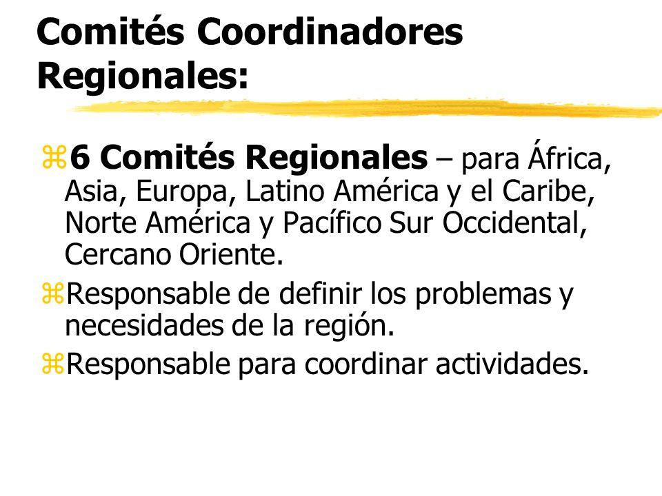 Comités Coordinadores Regionales: z6 Comités Regionales – para África, Asia, Europa, Latino América y el Caribe, Norte América y Pacífico Sur Occident