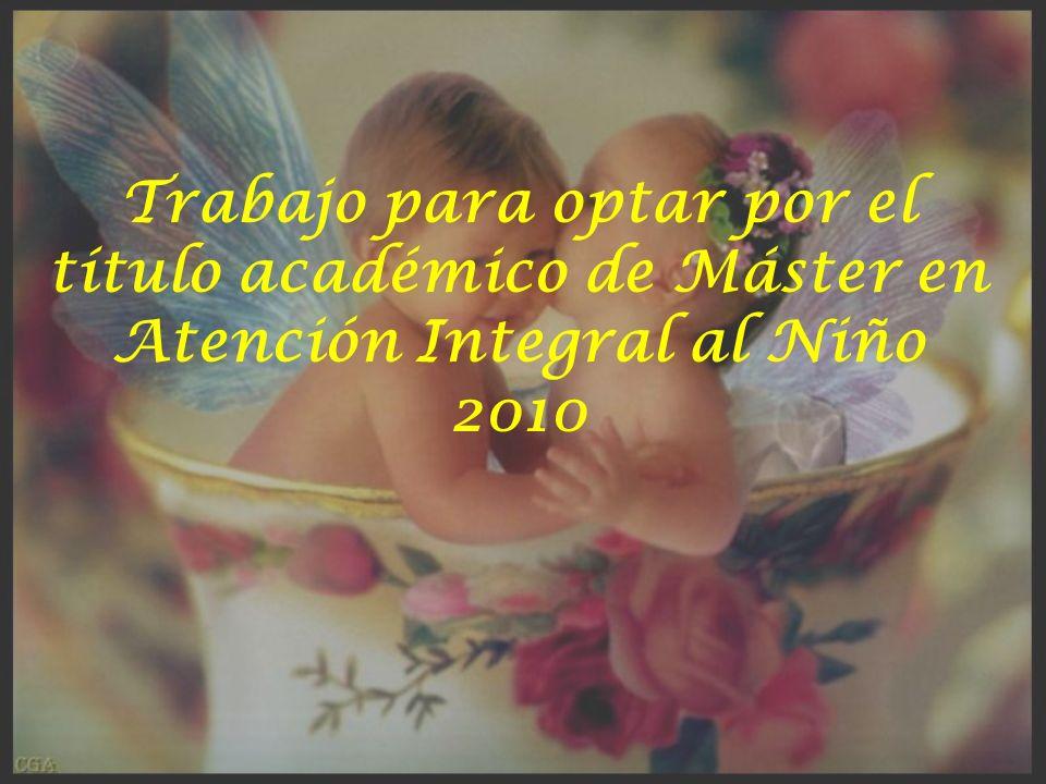 Trabajo para optar por el título académico de Máster en Atención Integral al Niño 2010