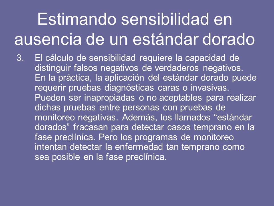 3.El cálculo de sensibilidad requiere la capacidad de distinguir falsos negativos de verdaderos negativos. En la práctica, la aplicación del estándar