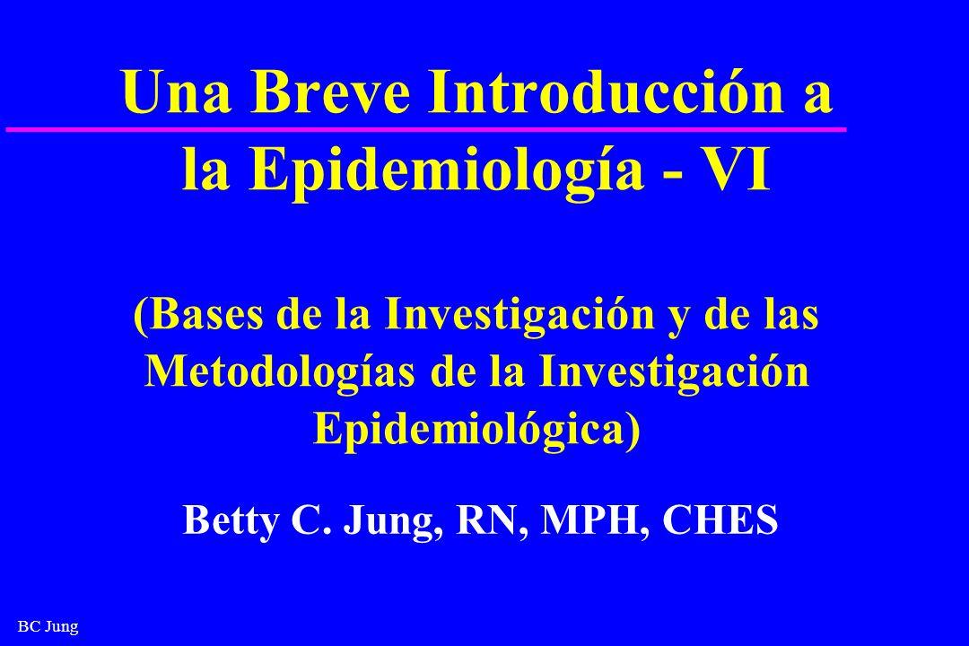 BC Jung Una Breve Introducción a la Epidemiología - VI (Bases de la Investigación y de las Metodologías de la Investigación Epidemiológica) Betty C. J
