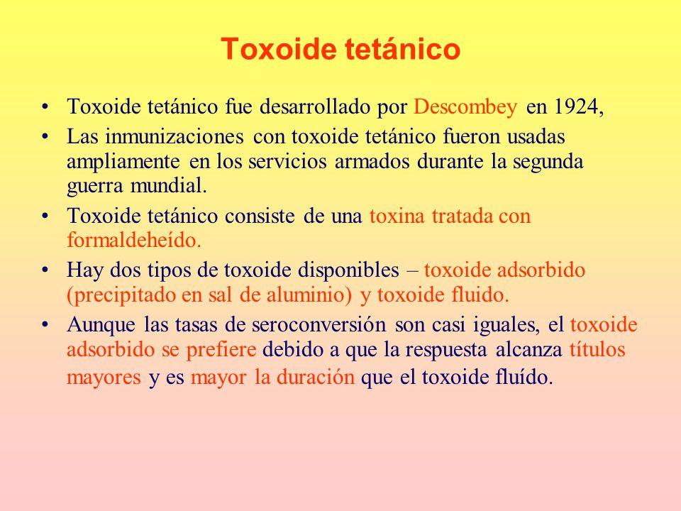 Toxoide tetánico fue desarrollado por Descombey en 1924, Las inmunizaciones con toxoide tetánico fueron usadas ampliamente en los servicios armados du