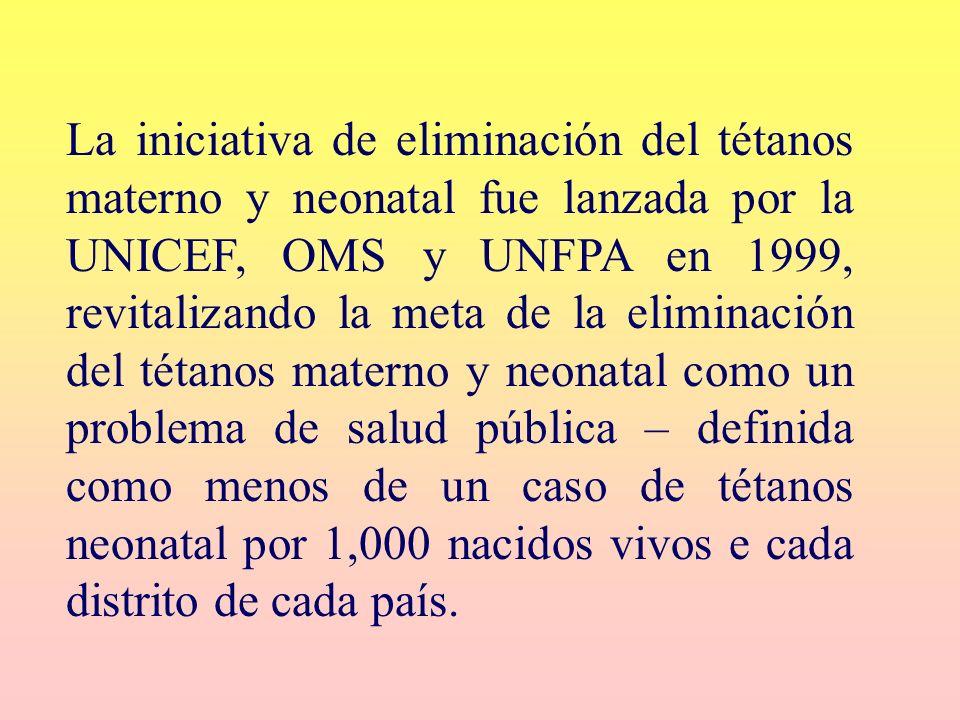 La iniciativa de eliminación del tétanos materno y neonatal fue lanzada por la UNICEF, OMS y UNFPA en 1999, revitalizando la meta de la eliminación de