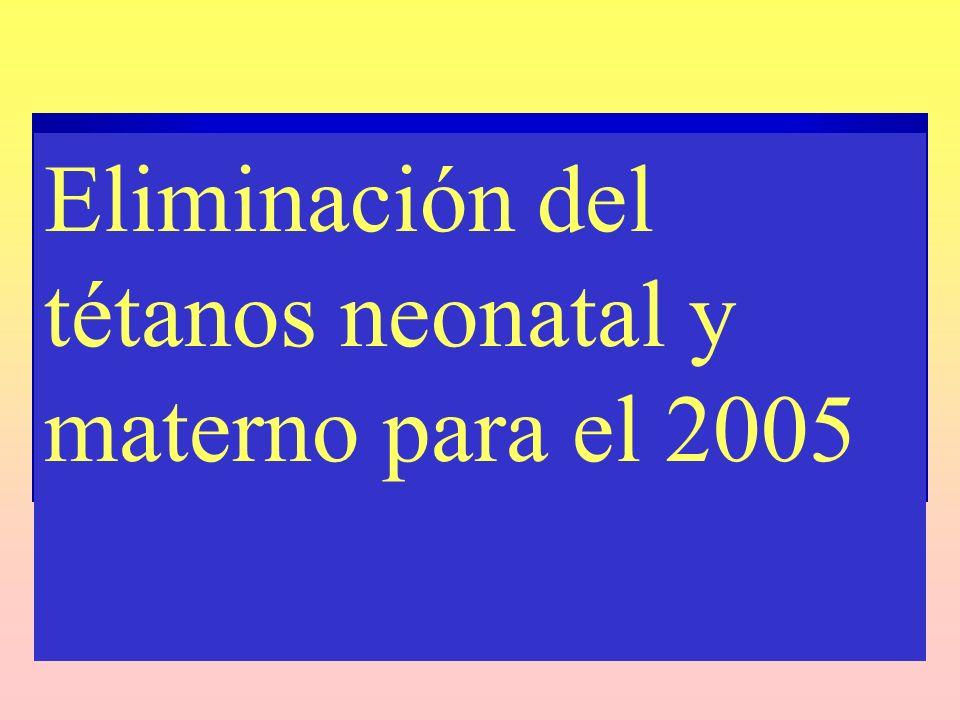 Eliminación del tétanos neonatal y materno para el 2005