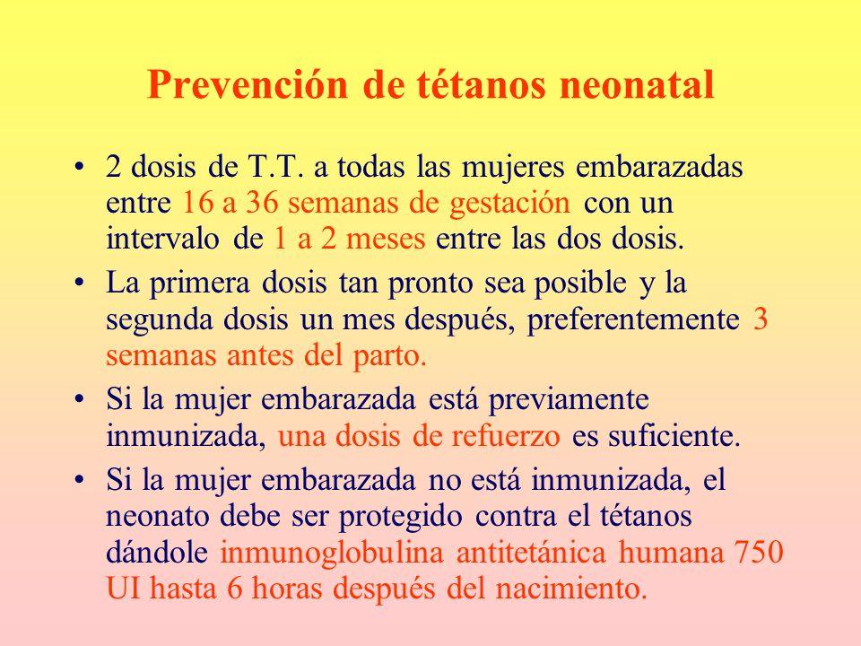 Prevención de tétanos neonatal 2 dosis de T.T. a todas las mujeres embarazadas entre 16 a 36 semanas de gestación con un intervalo de 1 a 2 meses entr