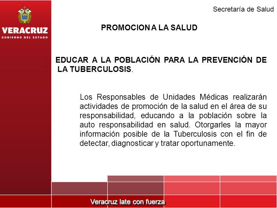 Veracruz late con fuerza Secretaría de Salud EDUCAR A LA POBLACIÓN PARA LA PREVENCIÓN DE LA TUBERCULOSIS. Los Responsables de Unidades Médicas realiza