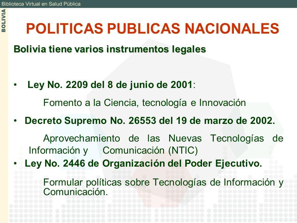 Bolivia tiene varios instrumentos legales Ley No. 2209 del 8 de junio de 2001: Fomento a la Ciencia, tecnología e Innovación Decreto Supremo No. 26553