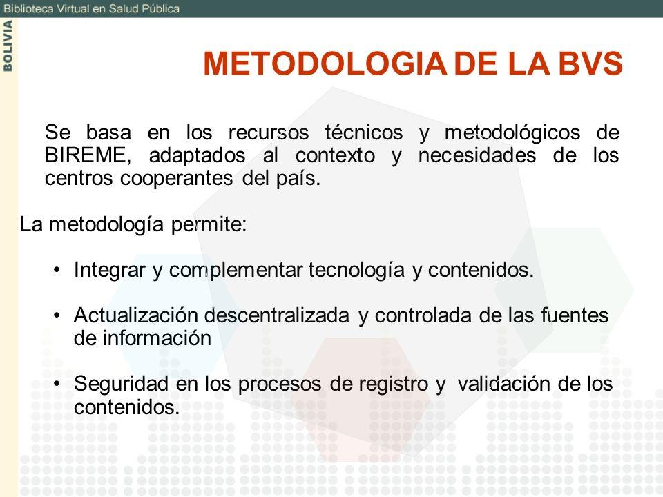 Se basa en los recursos técnicos y metodológicos de BIREME, adaptados al contexto y necesidades de los centros cooperantes del país. La metodología pe