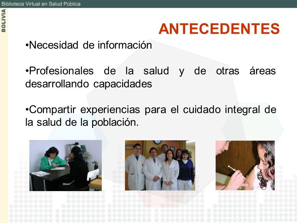 El Ministerio de Salud y Deportes con instituciones del sector salud y la cooperación técnica de OPS/OMS Bolivia, decide desarrollar un instrumento para reunir y difundir información Científico Técnica de instituciones nacionales, bajo los principios de Equidad y Solidaridad.
