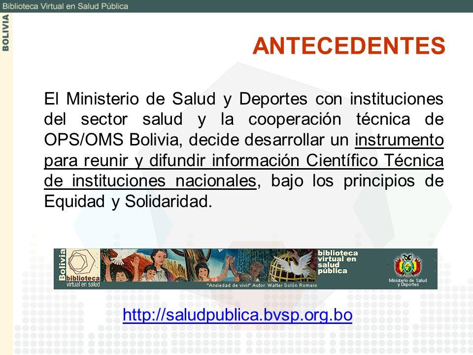 El Ministerio de Salud y Deportes con instituciones del sector salud y la cooperación técnica de OPS/OMS Bolivia, decide desarrollar un instrumento pa