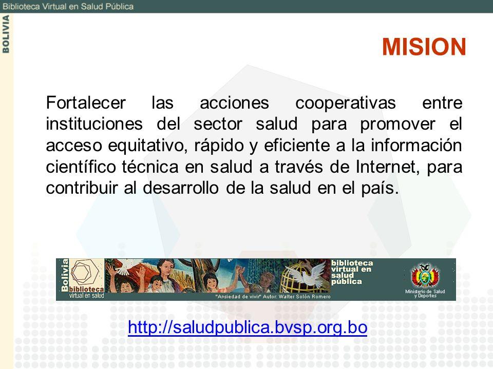 MISION Fortalecer las acciones cooperativas entre instituciones del sector salud para promover el acceso equitativo, rápido y eficiente a la informaci