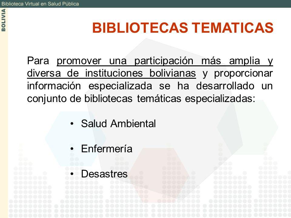 Para promover una participación más amplia y diversa de instituciones bolivianas y proporcionar información especializada se ha desarrollado un conjun