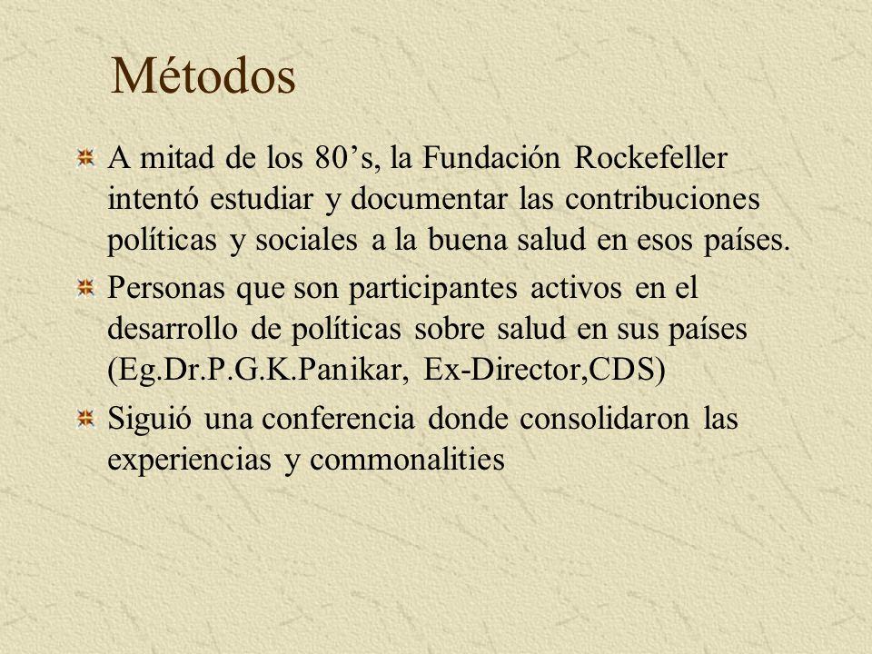 Métodos A mitad de los 80s, la Fundación Rockefeller intentó estudiar y documentar las contribuciones políticas y sociales a la buena salud en esos países.