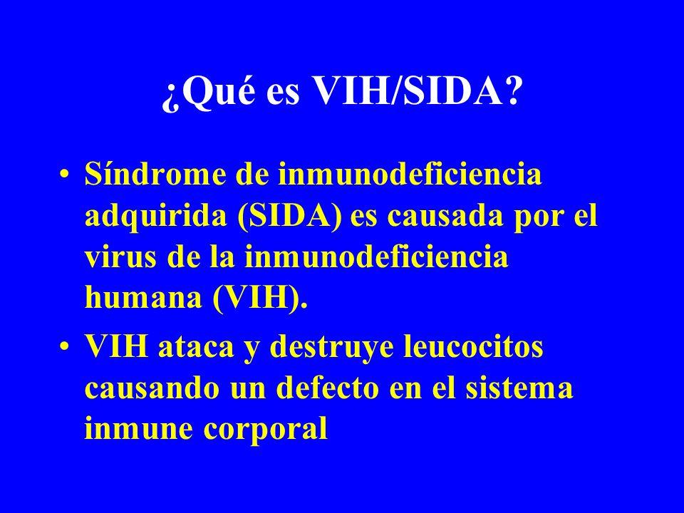 ¿Qué es VIH/SIDA? Síndrome de inmunodeficiencia adquirida (SIDA) es causada por el virus de la inmunodeficiencia humana (VIH). VIH ataca y destruye le