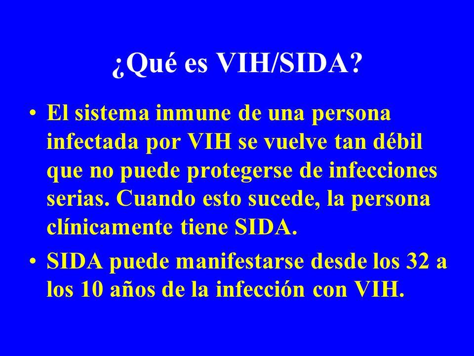 ¿Qué es VIH/SIDA? El sistema inmune de una persona infectada por VIH se vuelve tan débil que no puede protegerse de infecciones serias. Cuando esto su