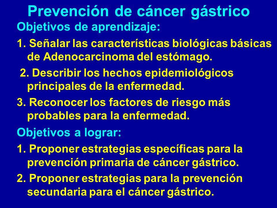 Prevención del cáncer gástrico: factores dietéticos Consumo de frutas, vegetales y fibra ha mostrado, en la mayoría de los estudios controlados publicados, un efecto protector contra cáncer gástrico.