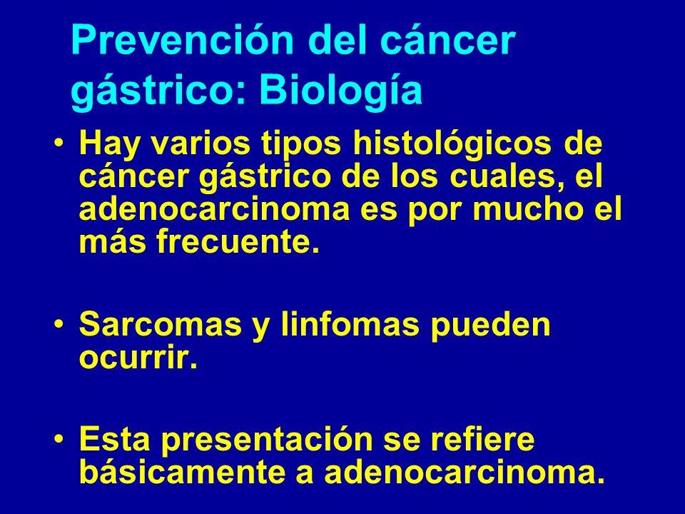 Prevención de cáncer gástrico Biología: histopatología Se reconocen dos tipos de adenocarcinoma: 1.