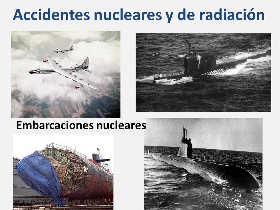 Accidentes nucleares y de radiación Embarcaciones nucleares