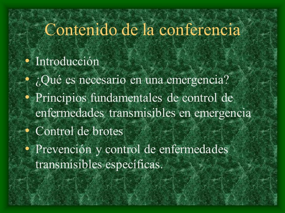 Contenido de la conferencia Introducción ¿Qué es necesario en una emergencia? Principios fundamentales de control de enfermedades transmisibles en eme